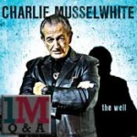 A Month of Blues: Charlie Musselwhite Keeps the Old School Alive!