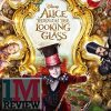 Alice Through the Looking Glass (2016) Review